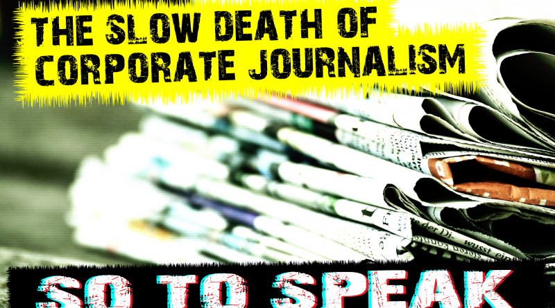 S o T o S p e a k | Ep. 222 | The Slow Death of Corporate Journalism