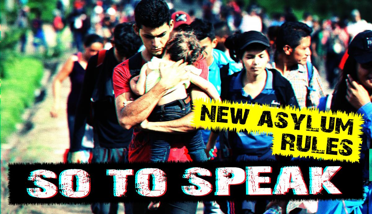 S o T o S p e a k | Ep. 230 | New Asylum Rules