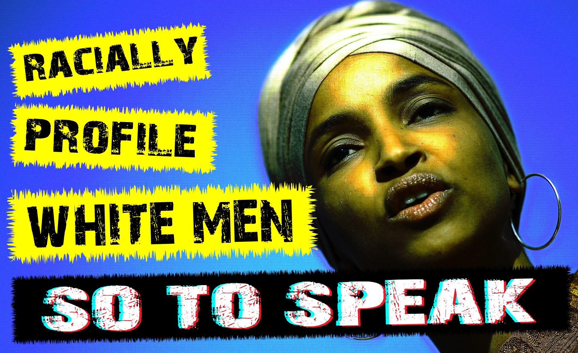 Ilhan Omar married her brother, hates America, committed immigration fraud, calls for racial profiling of white males
